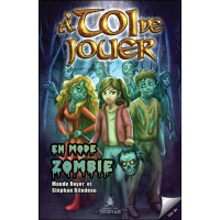 A toi de jouer - En mode zombie Tome 2