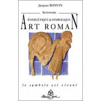 Dictionnaire de l'art roman - Nvelle éd.