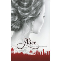 Alice Tome 3 - Une femme inoubliable