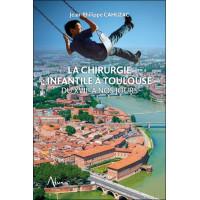 La chirurgie infantile à Toulouse du XVIIe à nos jours