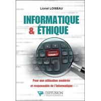Informatique & éthique - Pour une utilisation modérée et responsable de l'informatique