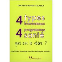 4 types hormonaux, 4 programmes santé : quel est le vôtre ? : morphologie, physiologie, caractère, pathologies, sexualité…
