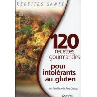 120 recettes gourmandes pour intolérants au gluten