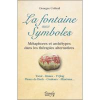 La fontaine aux Symboles - Métaphores et archétypes dans les thérapies alternatives