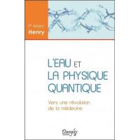 L'eau et la physique quantique - Vers une révolution de la médecine