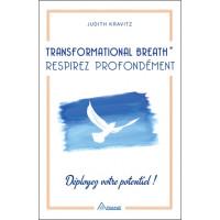 Transformational Breath - Respirez profondément - Déployez votre potentiel !