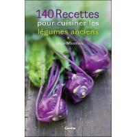 140 recettes pour cuisiner les légumes anciens