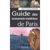 Guide des monuments mystérieux de Paris