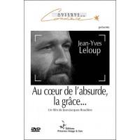 Au coeur de l'absurde, la grâce... Jean-Yves Leloup