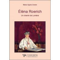 Eléna Roerich - Un chemin de Lumière