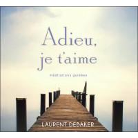 Adieu, je t'aime - Méditations guidées - Livre audio