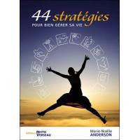 44 stratégies pour bien gérer sa vie