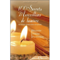 100 Secrets Merveilleux de lumière - Recettes pour tous les jours