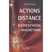 Actions à distance par la radiesthésie et magnétisme