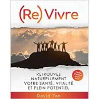 (Re)Vivre : Retrouvez naturellement votre santé, vitalité et plein potentiel