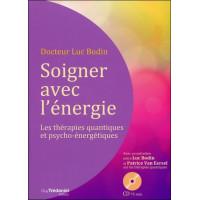 Soigner avec l'énergie - Les thérapies quantiques et psycho-énergétiques - Livre + CD