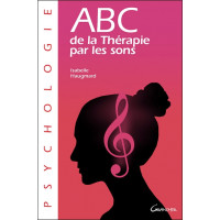 ABC de la thérapie par les sons