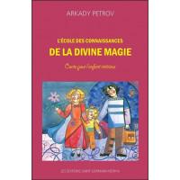 L'école des connaissances de la divine magie - Conte pour l'enfant intérieur
