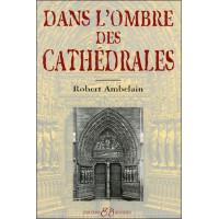 Dans l'ombre des cathédrales