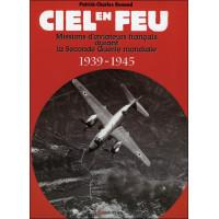 Ciel en feu - Missions d'aviateurs français