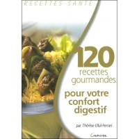120 recettes gourmandes pour confort digestif
