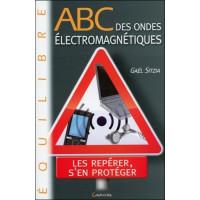 ABC des ondes électromagnétiques - Les repérer, s'en protéger