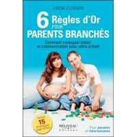 6 Règles d'or pour parents branchés - Comment conjuguer plaisir et communication avec votre enfant