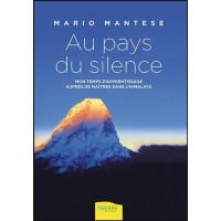 Au pays du silence - Mon temps d'apprentissage auprès de Maîtres dans l'Himalaya