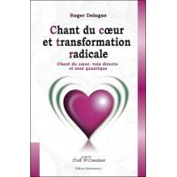 Chant du coeur et transformation radicale