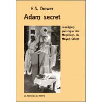 Adam secret - La religion gnostique des Mandéens du Moyen-Orient