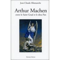 Arthur Machen entre le Saint Graal et le dieu Pan