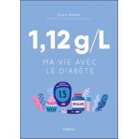 1,12 g/l - Ma vie avec le diabète