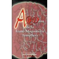 ABCDaire de la Franc-Maçonnerie Templière