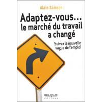 Adaptez-vous... le marché du travail a changé - Suivez la nouvelle vague de l'emploi