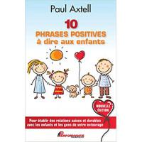 10 phrases positives à dire aux enfants - Pour établir des relations saines et durables avec les enfants…