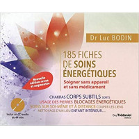 185 fiches de soins énergétiques - Soigner sans appareil et sans médicament