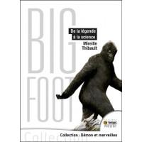 Bigfoot - De la légende à la science