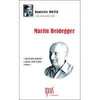 A la rencontre de... Martin Heidegger