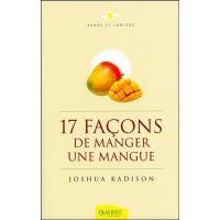 17 façons de manger une mangue