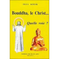 Bouddha, le Christ... Quelle voie ?