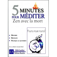 5 minutes pour méditer - Zen avec la mort