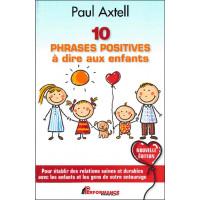 10 phrases positives à dire aux enfants - Pour établir des relations saines et durables avec les enfants...