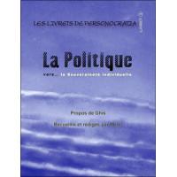 La Politique vers... la souveraineté individuelle - Livret 4
