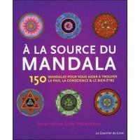 A la source du mandala - 150 Mandalas pour vous aider à trouver la paix...