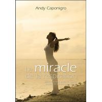 Le miracle de la respiration - Maîtriser la peur, guérir la maladie et entrer en contact avec le divin