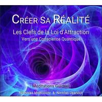 Créer sa Réalité - Les Clefs de la Loi d'Attraction - CD