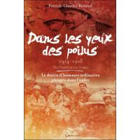Dans les yeux des poilus - 1914-1918 - Des Flandres aux Vosges