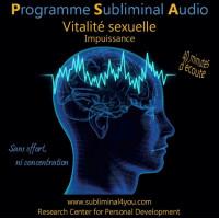 Programme Subliminal Audio - Vitalité sexuelle - Impuissance